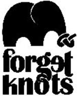 FORGET KNOTS