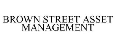 BROWN STREET ASSET MANAGEMENT