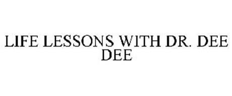LIFE LESSONS WITH DR. DEE DEE