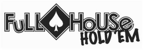 FULL HOUSE HOLD 'EM
