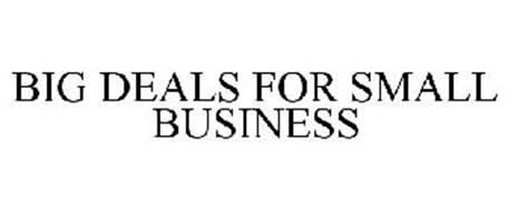 BIG DEALS FOR SMALL BUSINESS