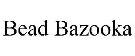 BEAD BAZOOKA