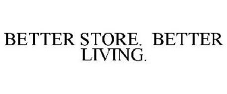BETTER STORE. BETTER LIVING.