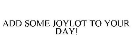 ADD SOME JOYLOT TO YOUR DAY!