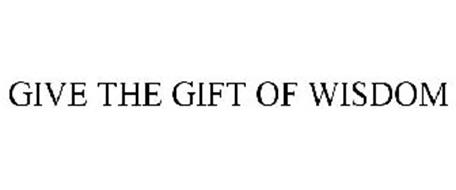 GIVE THE GIFT OF WISDOM