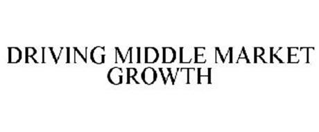 DRIVING MIDDLE MARKET GROWTH