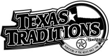 TEXAS TRADITIONS BLUE RIBBON BRAND PURVEYORS OF FINE MEATS SINCE 1946