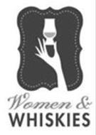 WOMEN & WHISKIES
