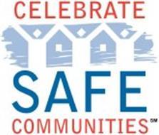 CELEBRATE SAFE COMMUNITIES