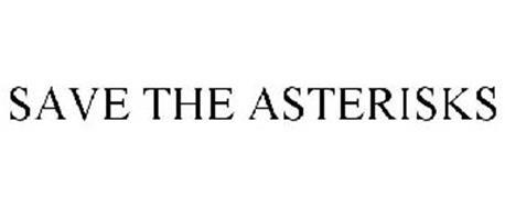 SAVE THE ASTERISKS