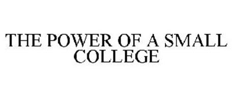 THE POWER OF A SMALL COLLEGE