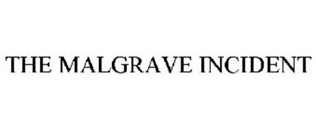 THE MALGRAVE INCIDENT