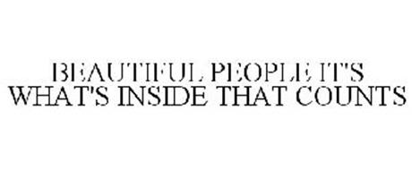 BEAUTIFUL PEOPLE IT'S WHAT'S INSIDE THAT COUNTS