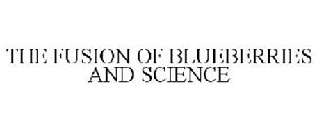 THE FUSION OF BLUEBERRIES AND SCIENCE