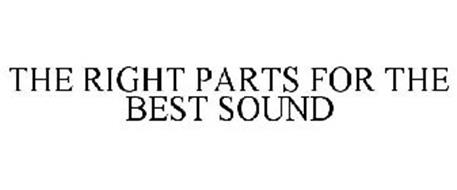 THE RIGHT PARTS FOR THE BEST SOUND