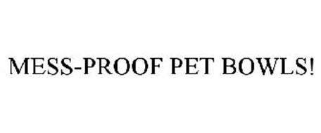 MESS-PROOF PET BOWLS!
