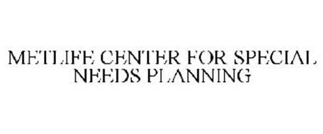 METLIFE CENTER FOR SPECIAL NEEDS PLANNING