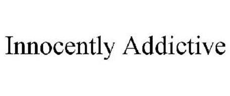 INNOCENTLY ADDICTIVE