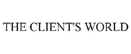 THE CLIENT'S WORLD