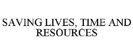SAVING LIVES, TIME AND RESOURCES