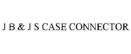 J B & J S CASE CONNECTOR