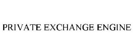 PRIVATE EXCHANGE ENGINE