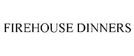 FIREHOUSE DINNERS