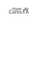 FLUOR CARES