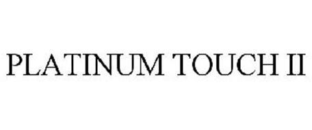 PLATINUM TOUCH II