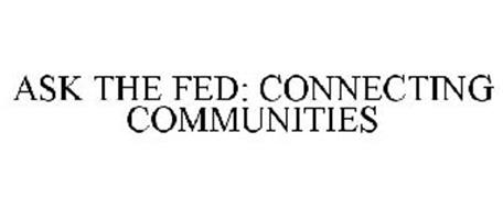 ASK THE FED: CONNECTING COMMUNITIES