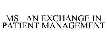 MS: AN EXCHANGE IN PATIENT MANAGEMENT