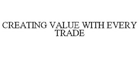 CREATING VALUE WITH EVERY TRADE