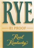 RYE 81 PROOF REAL KENTUCKY