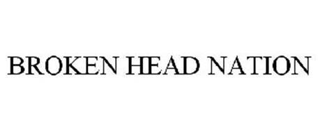 BROKEN HEAD NATION