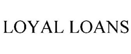 LOYAL LOANS