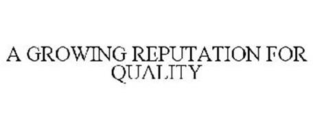 A GROWING REPUTATION FOR QUALITY