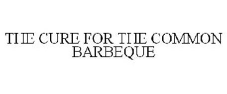 THE CURE FOR THE COMMON BARBEQUE