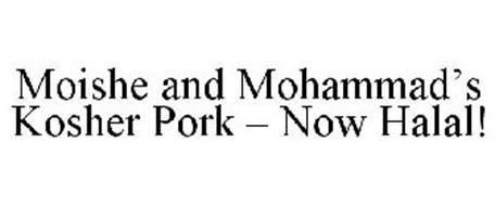 MOISHE AND MOHAMMAD'S KOSHER PORK - NOW HALAL!