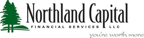 NORTHLAND CAPITAL FINANCIAL SERVICES LLC YOU'RE WORTH MORE