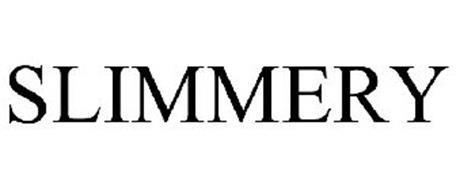 SLIMMERY