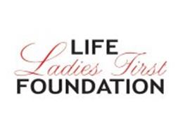 LADIES FIRST LIFE FOUNDATION
