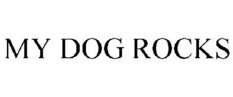 MY DOG ROCKS