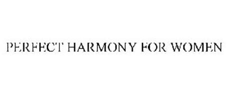 PERFECT HARMONY FOR WOMEN