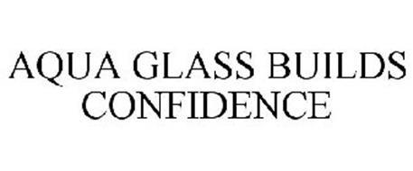 AQUA GLASS BUILDS CONFIDENCE