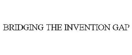BRIDGING THE INVENTION GAP