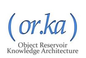 (OR.KA) OBJECT RESERVOIR KNOWLEDGE ARCHITECTURE