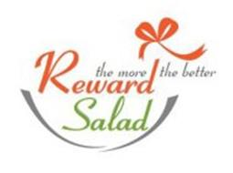 REWARD SALAD THE MORE THE BETTER