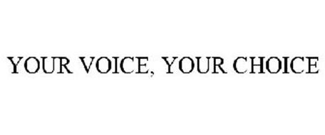 YOUR VOICE, YOUR CHOICE