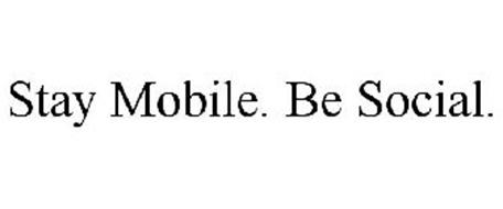 STAY MOBILE. BE SOCIAL.