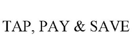 TAP, PAY & SAVE